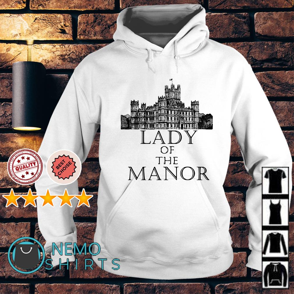Downton Abbey lady of the manor Hoodie