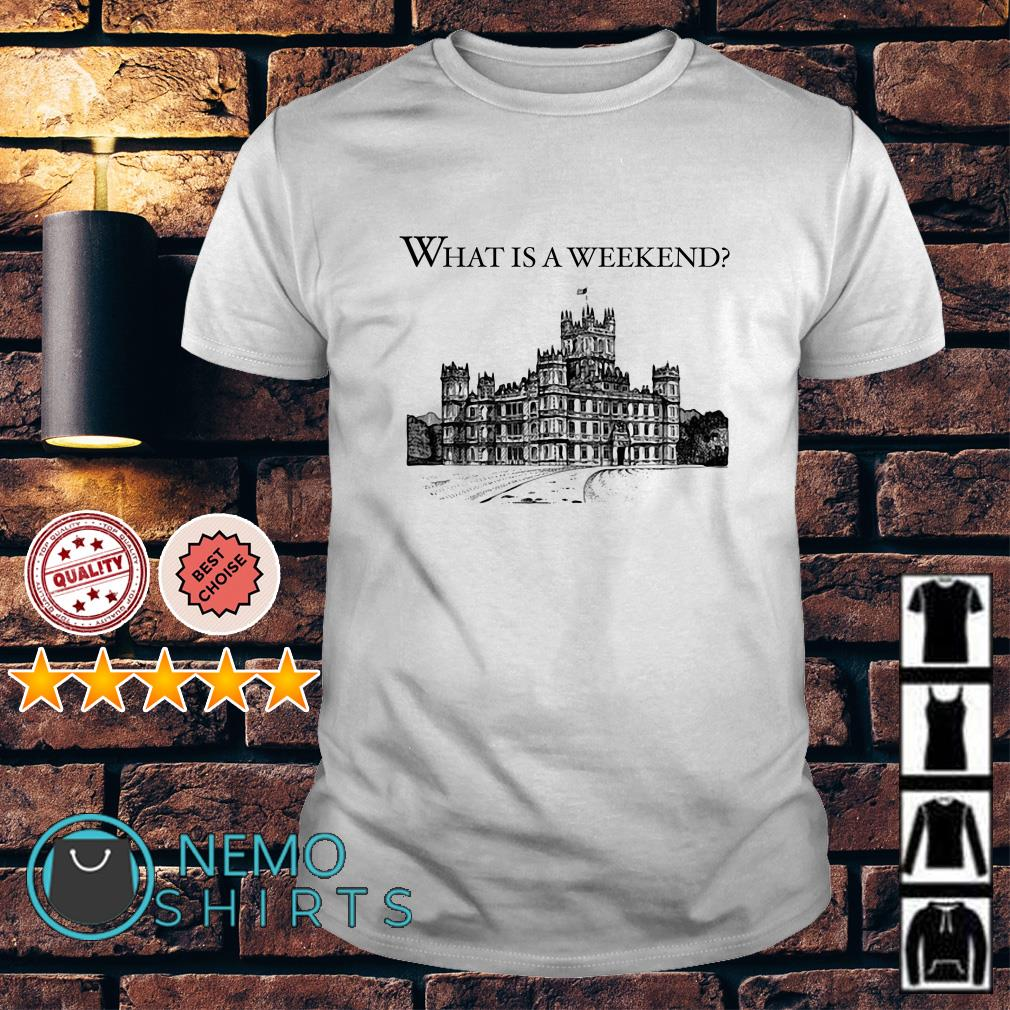 Downton Abbey what is a weekend shirt