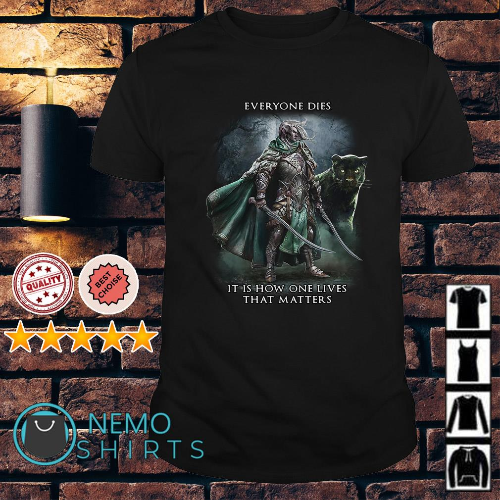 Dungeons Dragons everyone dies it is how one lives that matters shirt