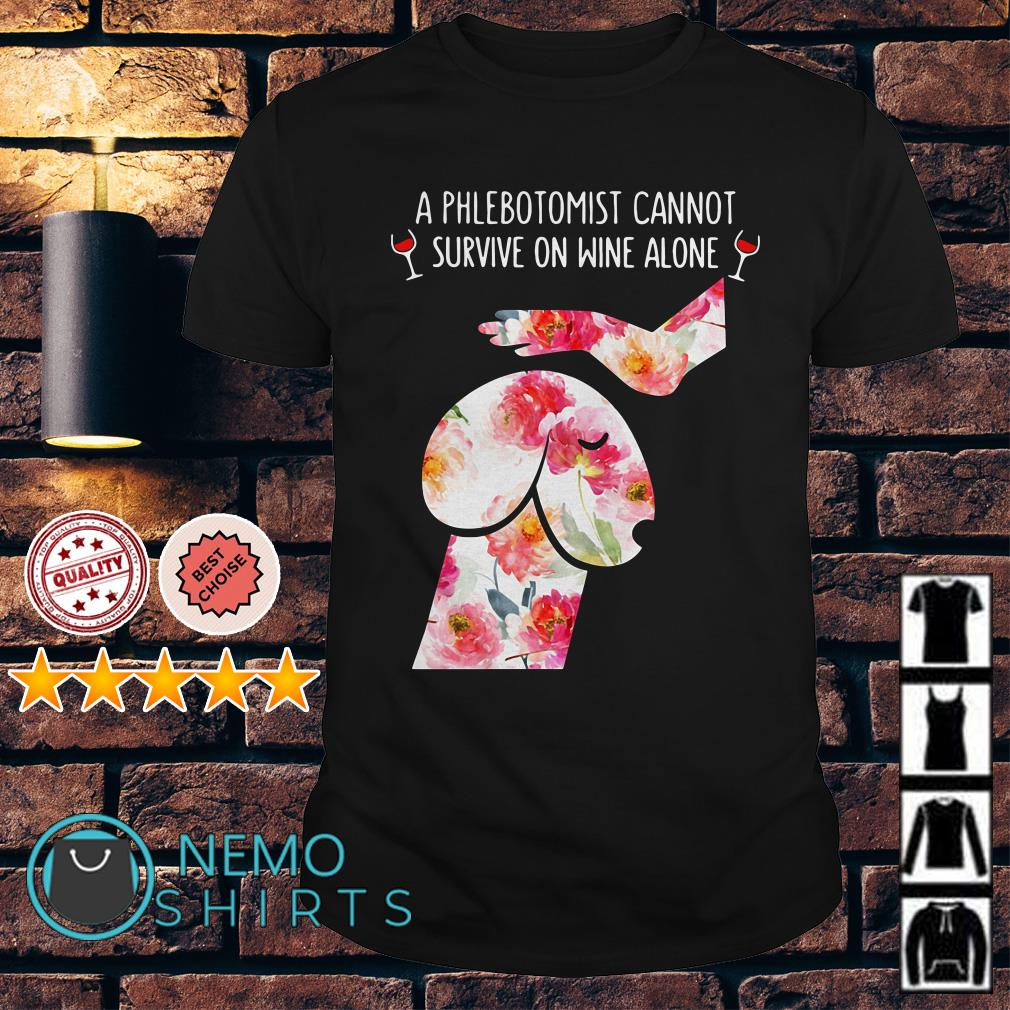 Floral Dog Dickhead A phlebotomist cannot survive on wine alone shirt