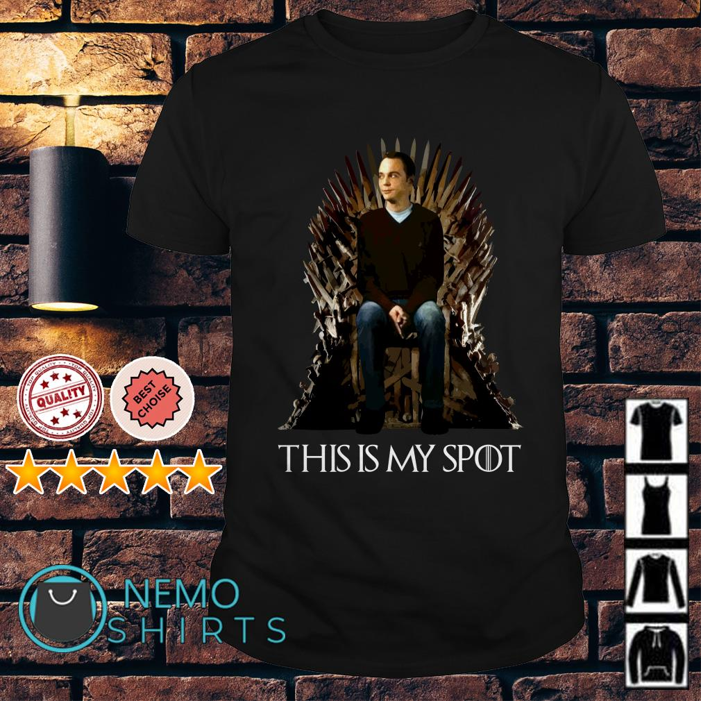 Game of Thrones Sheldon Cooper this is my spot shirt