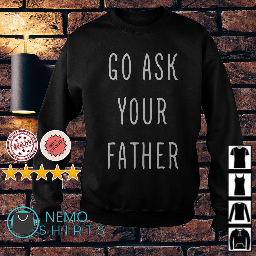 Go ask your father Sweater