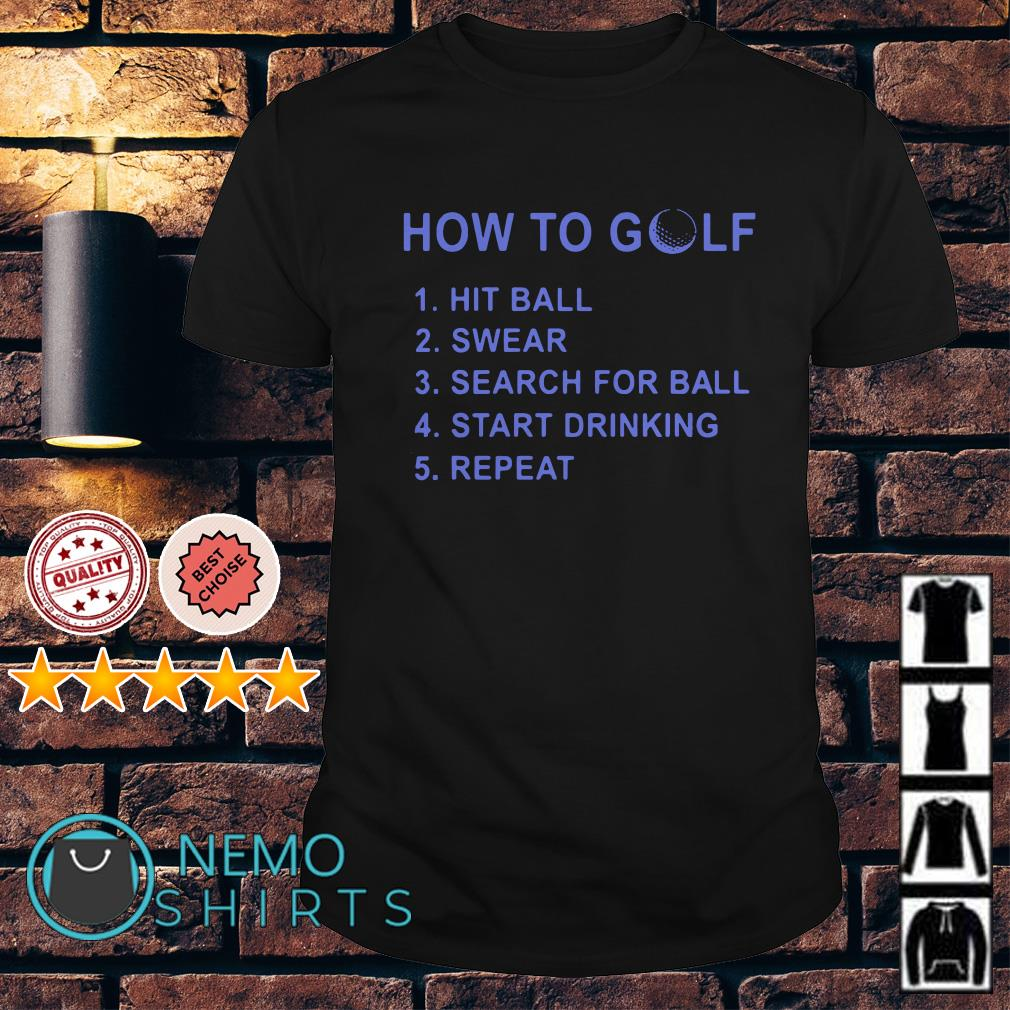 How to golf hit ball swear search for ball shirt