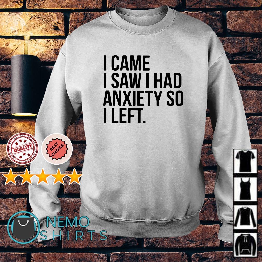 I came I saw I had anxiety so I left Sweater