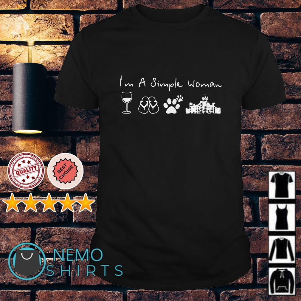 I'm a simple woman I like Wine Flip flops Dog paw and Downton Abbey shirt