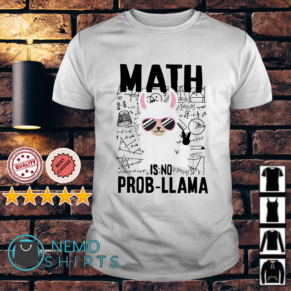 Math is no prob llama shirt