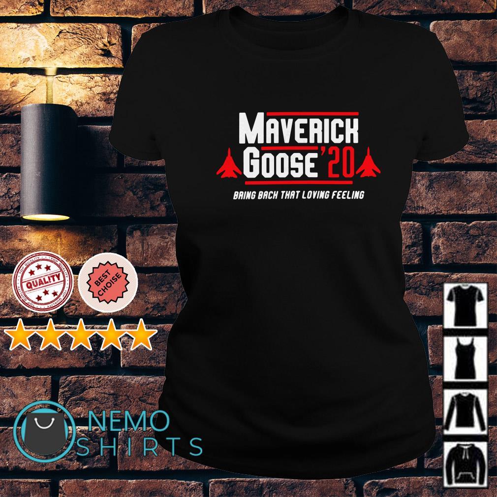 Maverick Goose'20 bring back that loving feeling Ladies tee