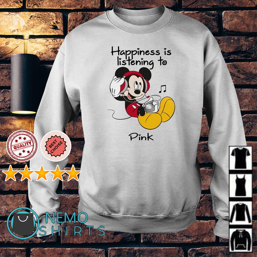 Mickey happiness is listening to Pink Sweater