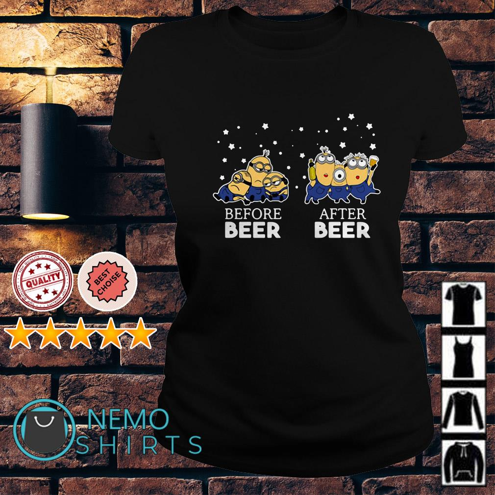Minions before beer and after beer Ladies tee