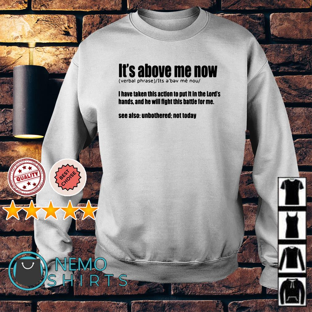It's above me now definition meaning Sweater