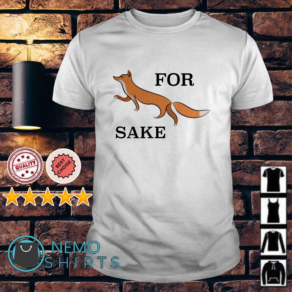 Official for fox sake shirt