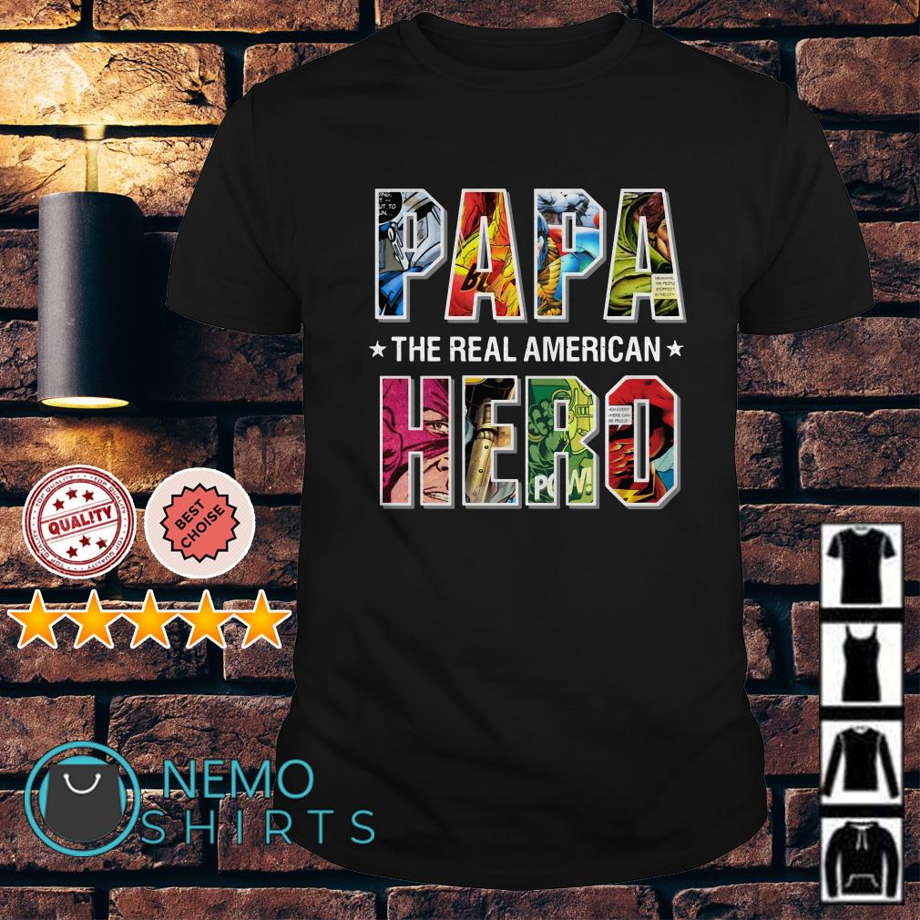 Papa the real American hero shirt