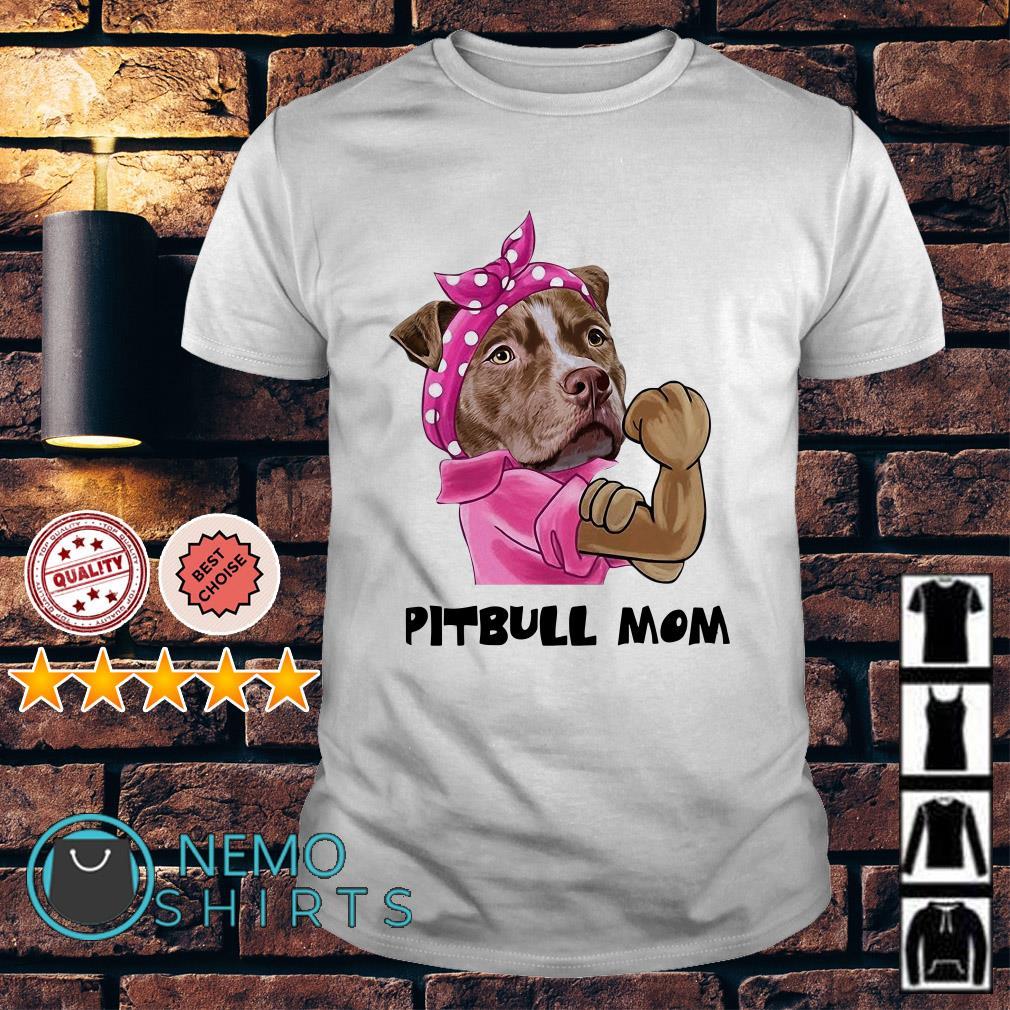 Strong PitBull PitBull Mom Guys Shirt