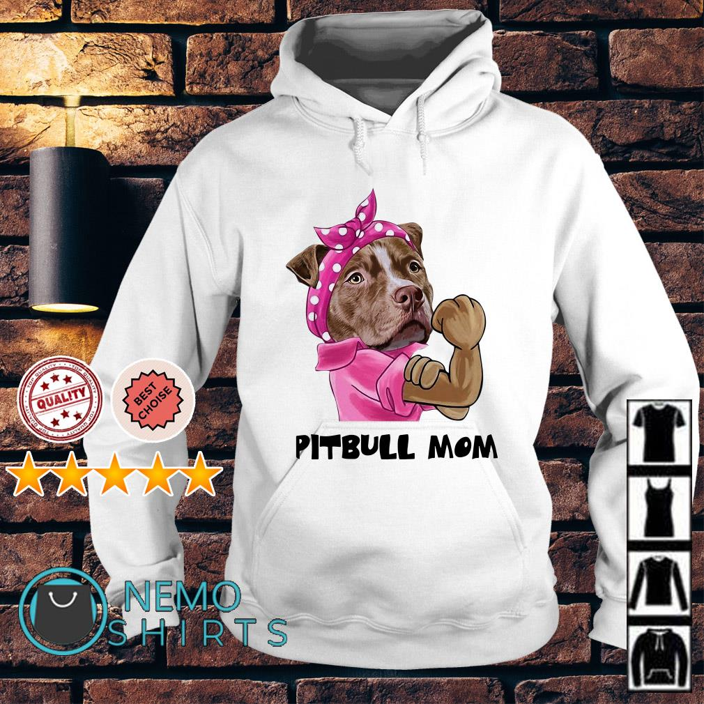Strong PitBull PitBull Mom Hoodie