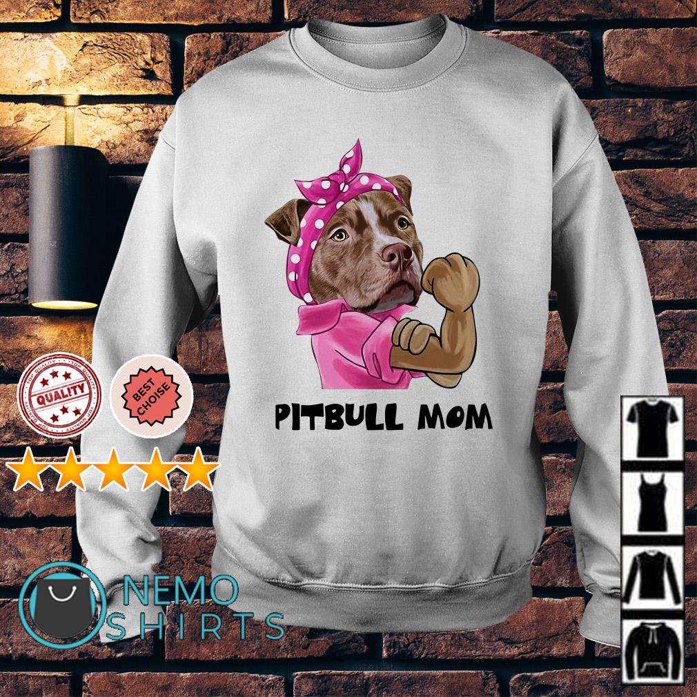 Strong PitBull PitBull Mom Sweater
