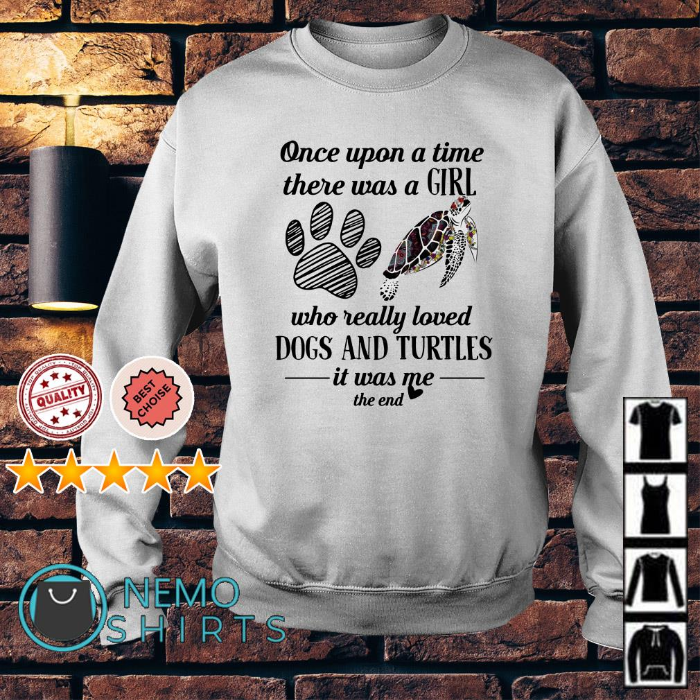 Once upon a time there was a girl who really loved dogs turtles Sweater