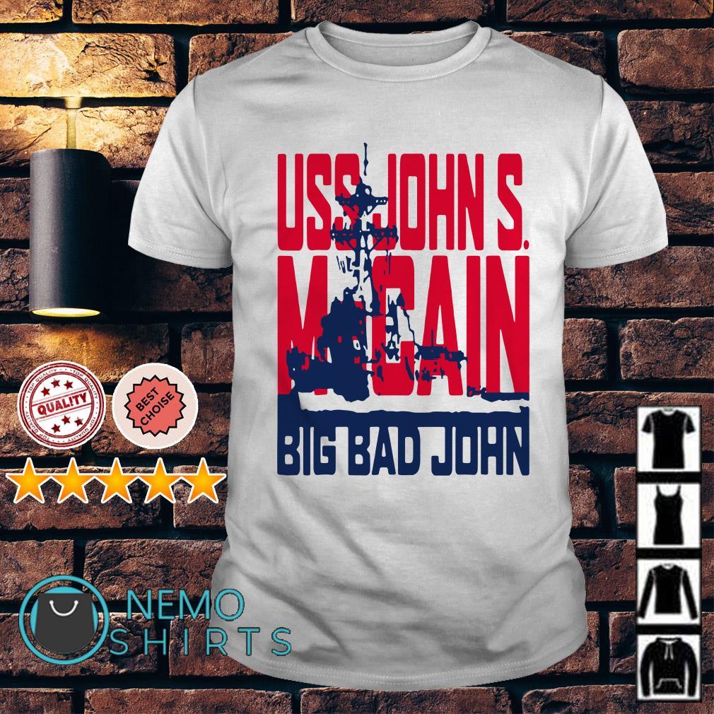 Uss John McCain big bad John shirt