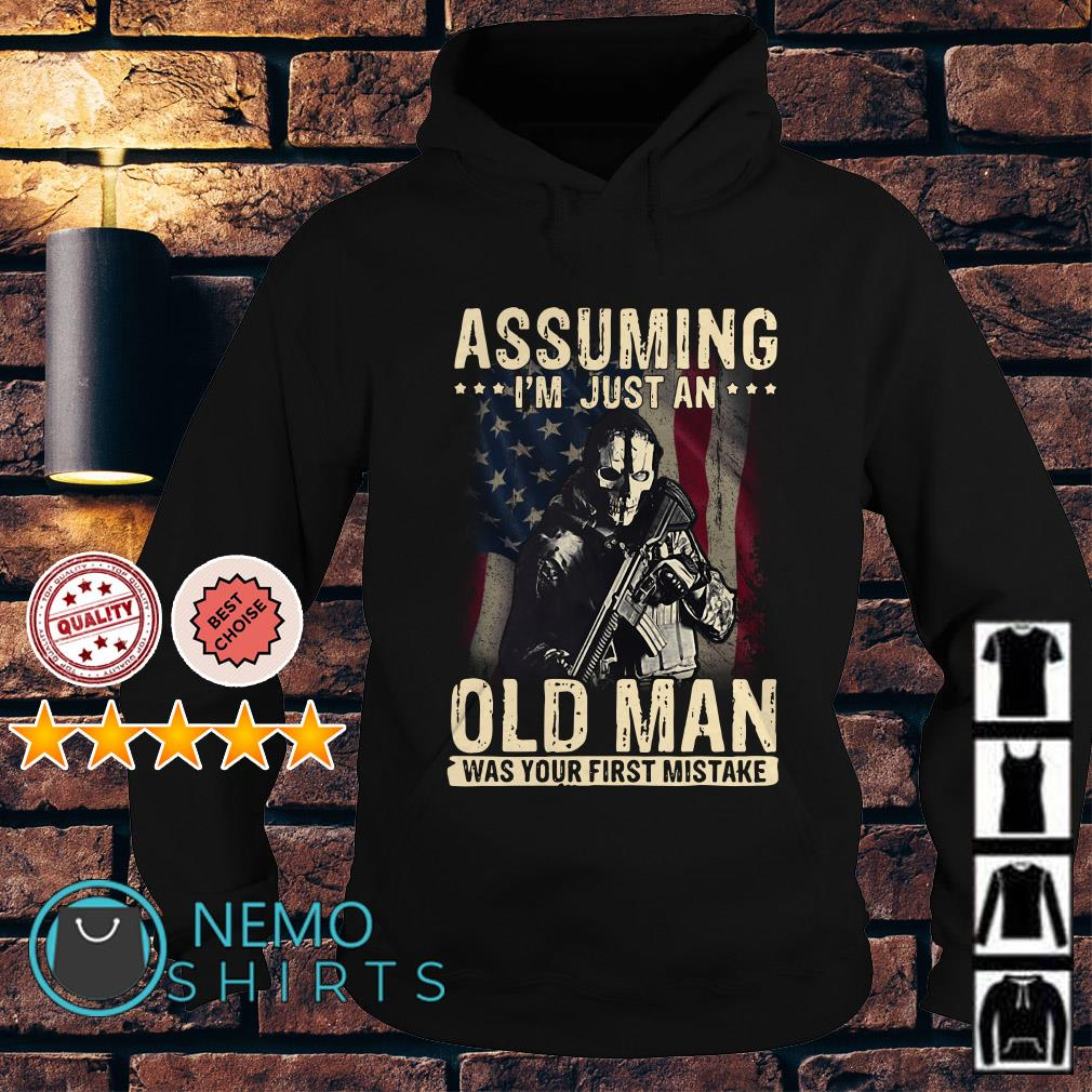 Veteran assuming I'm just an old man was your first mistake Hoodie