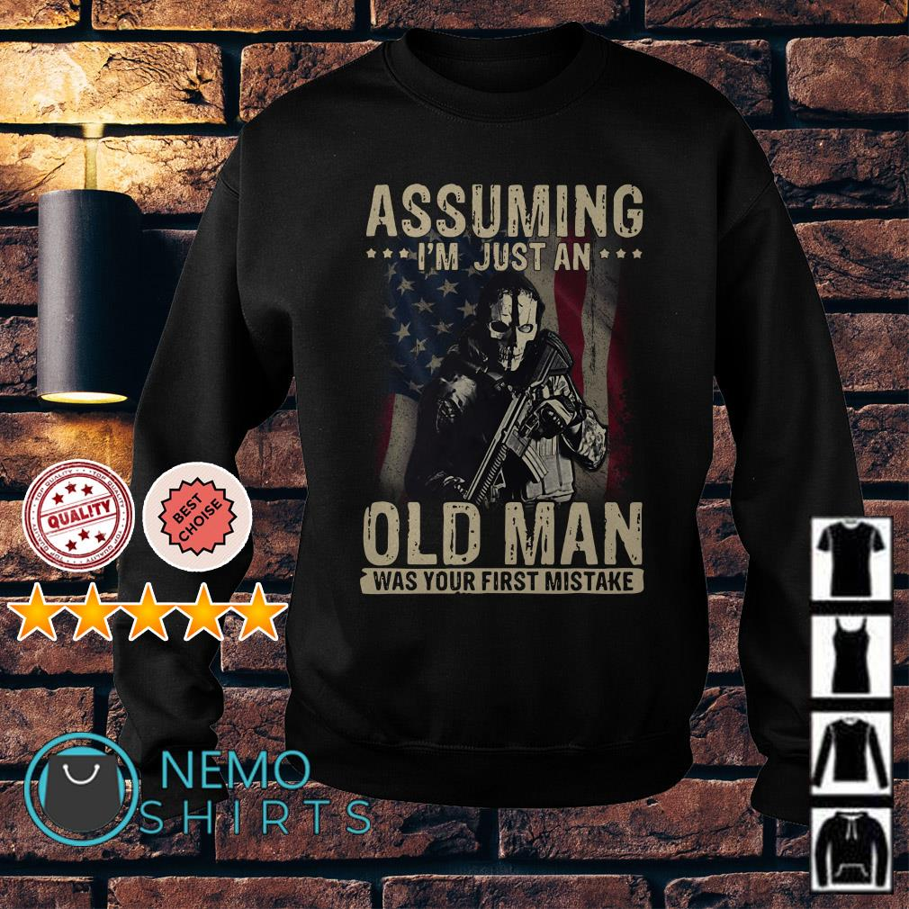 Veteran assuming I'm just an old man was your first mistake Sweater
