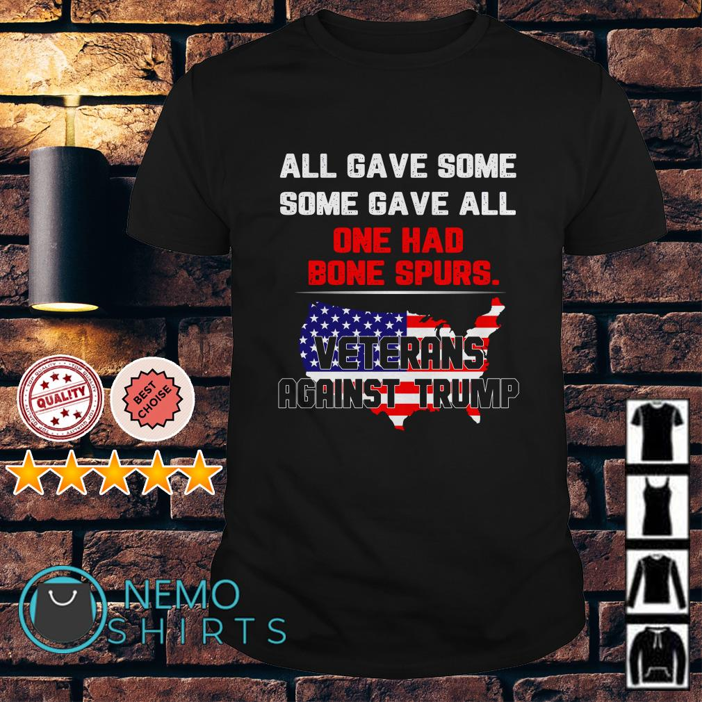 Veterans against Trump all gave some some gave all shirt