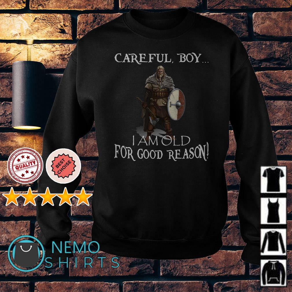 Viking careful boy I am old for good reason Sweater