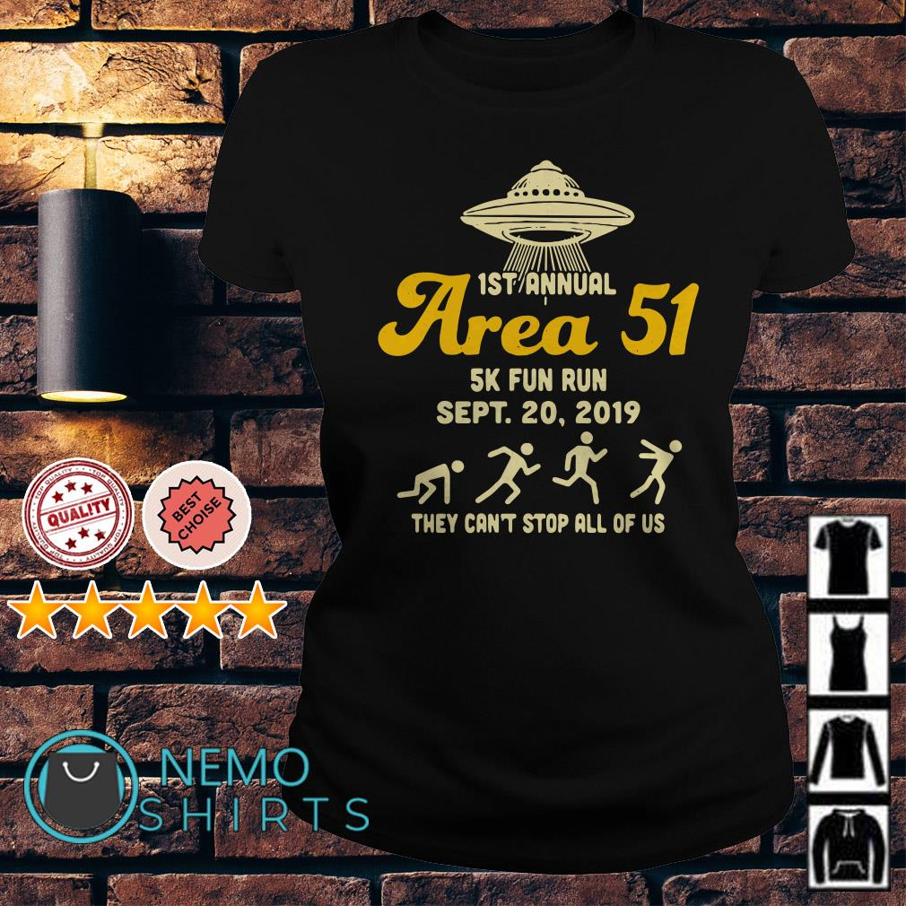 Official UFO 1st annual Area 51 5k fun run they can't stop all of us shirt