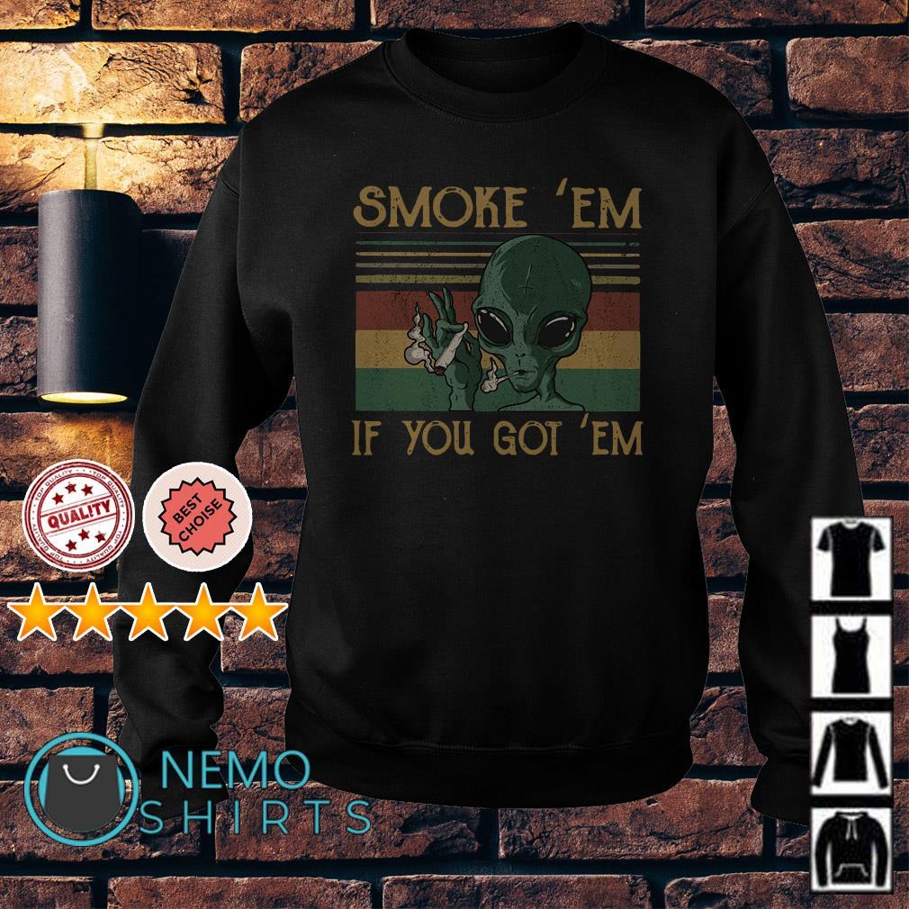 Alien smoke em if you got em vintage Sweater