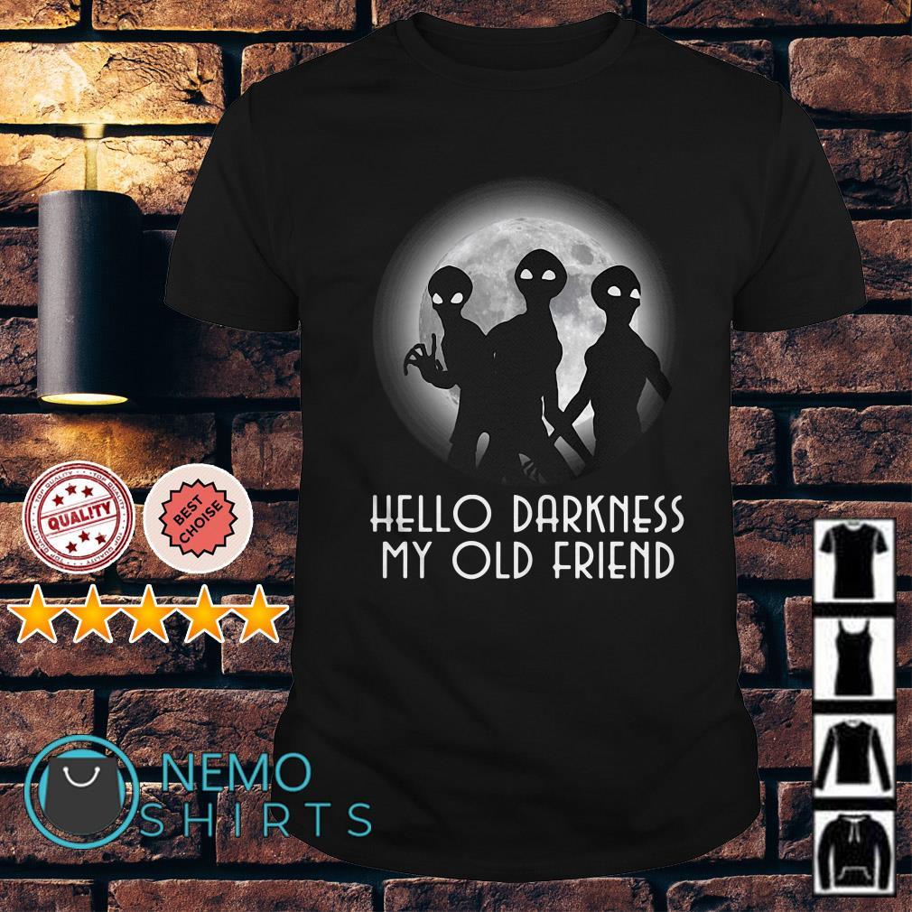 Aliens hello darkness my old friend shirt