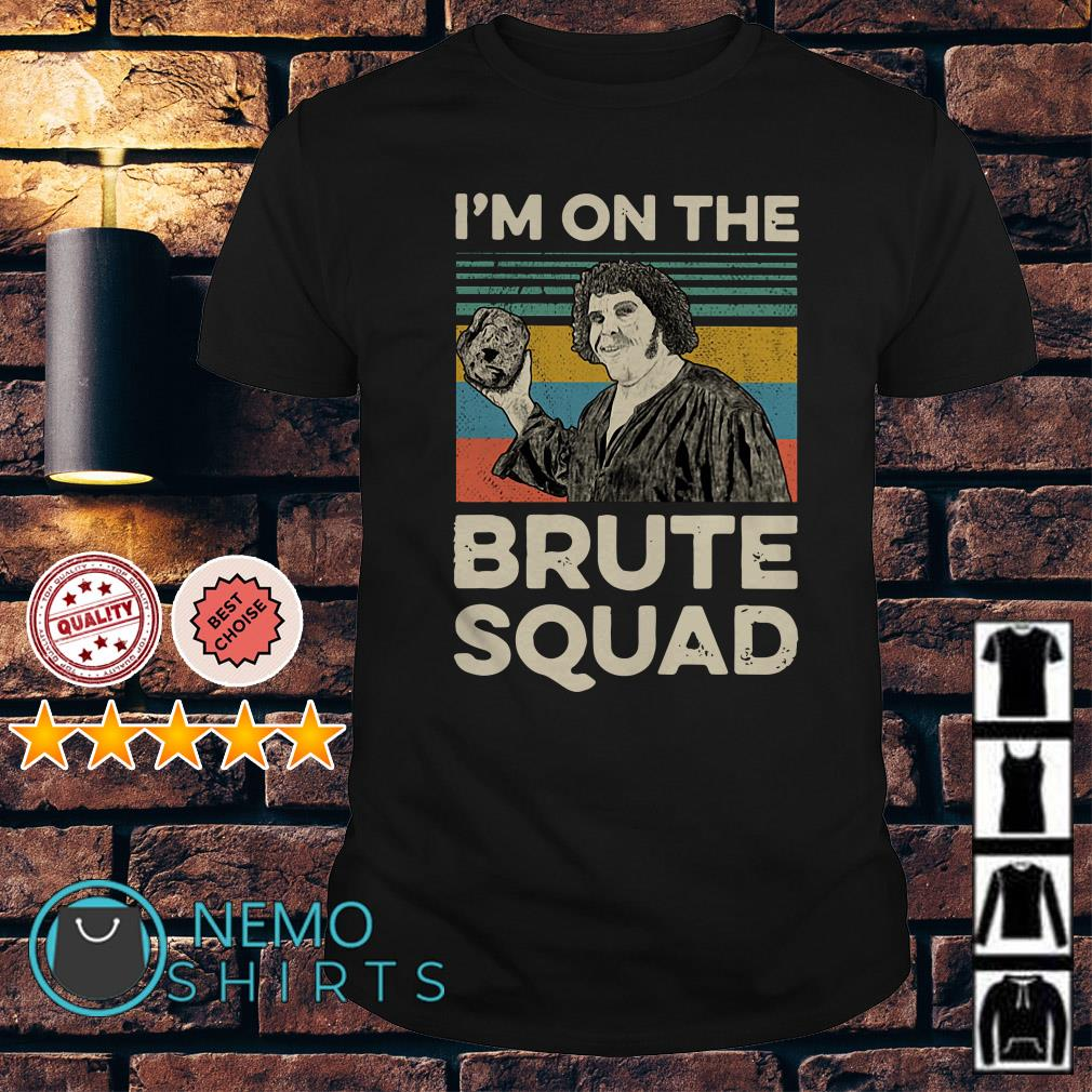 Andre The Giant I'm on the brute squad vintage shirt
