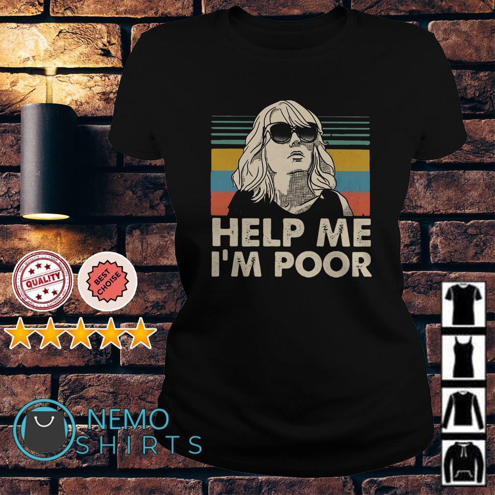 Annie Walker Bridesmaids Help me I'm poor vintage Ladies tee