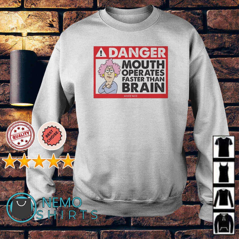 Aunty Acid Danger mouth operates faster than brain Sweater