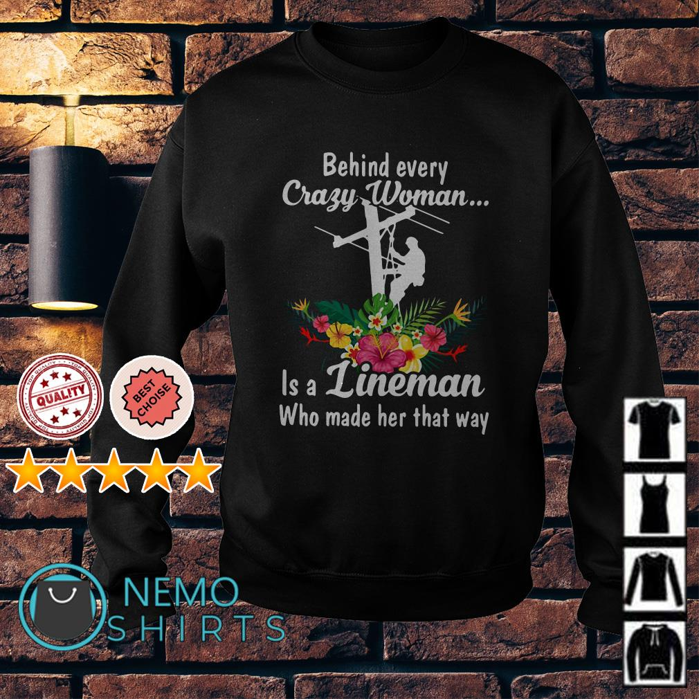 Behind every crazy woman is a Lineman who made her that way Sweater