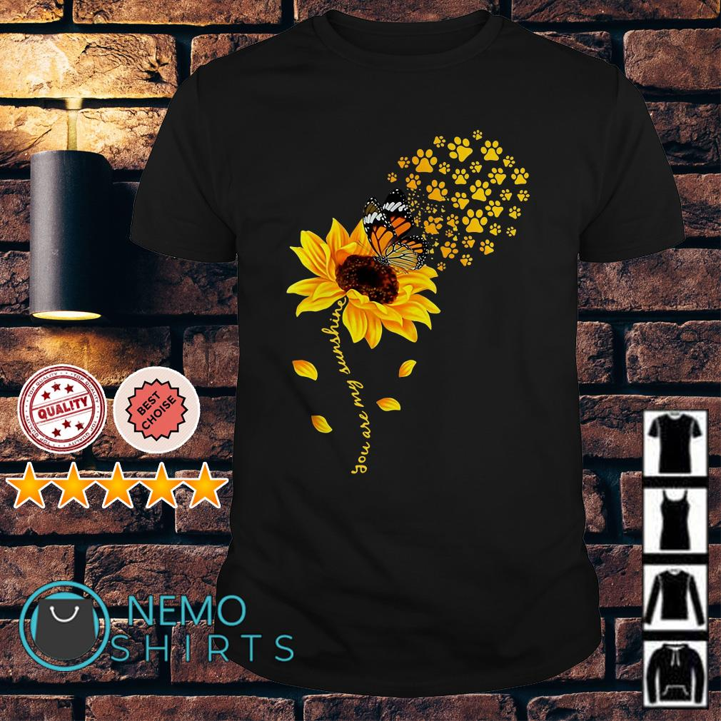 Butterfly dog paw you are my sunshine Guys Shirt