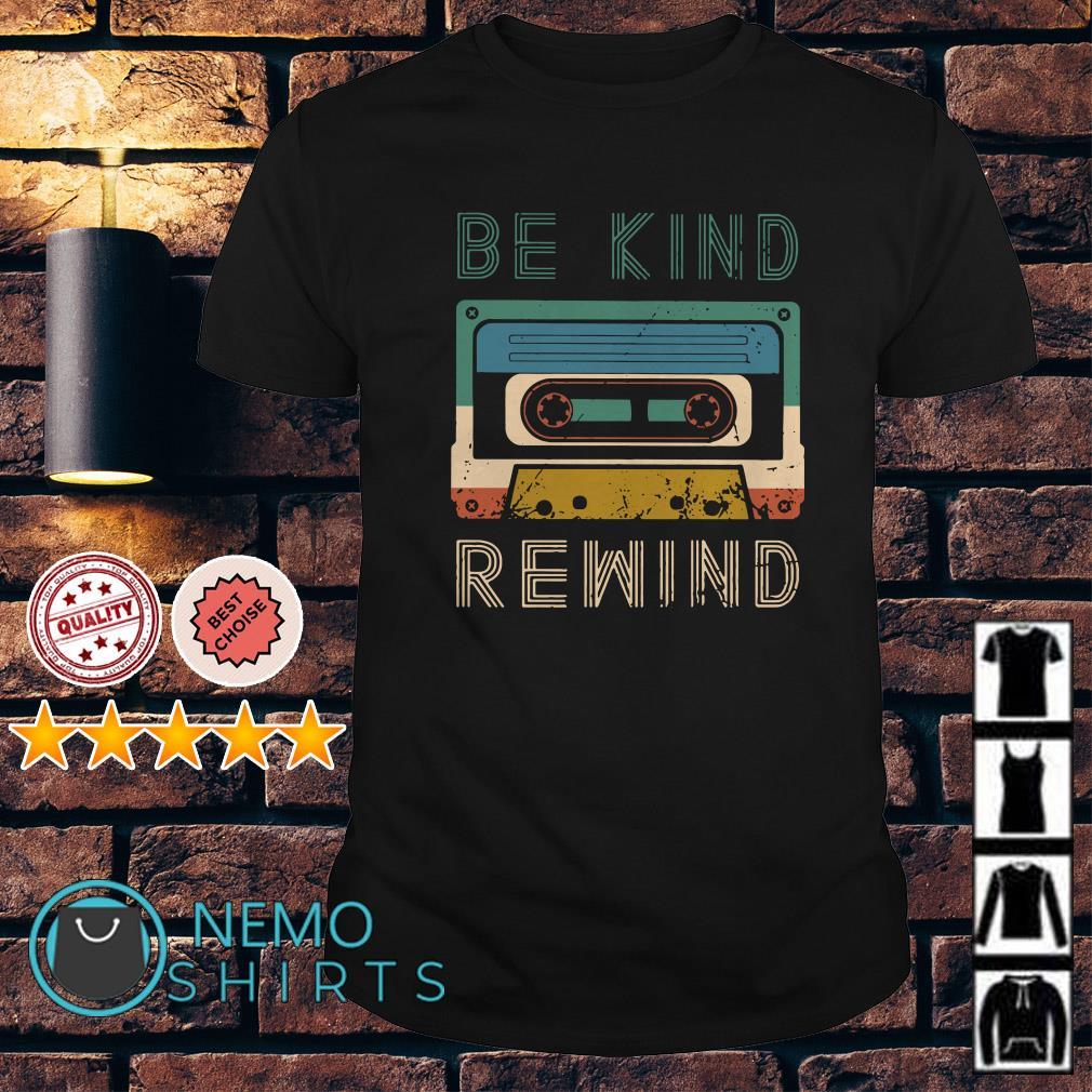 Cassette Be kind rewind vintage shirt