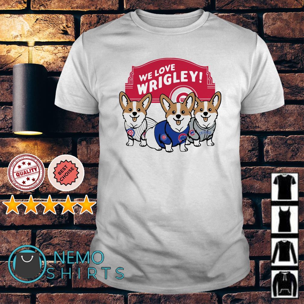 Chicago Cubs Corgi we love wrigley shirt