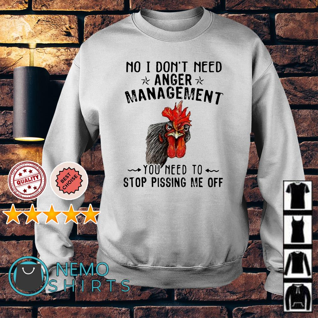 Chicken Hei Hei no I don't need anger management Sweater