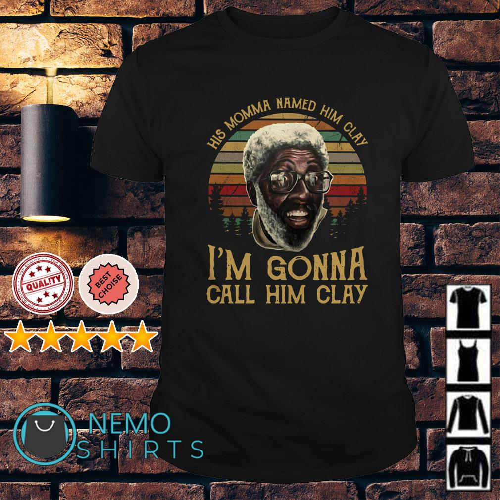 Coming To America His momma named him clay vintage shirt