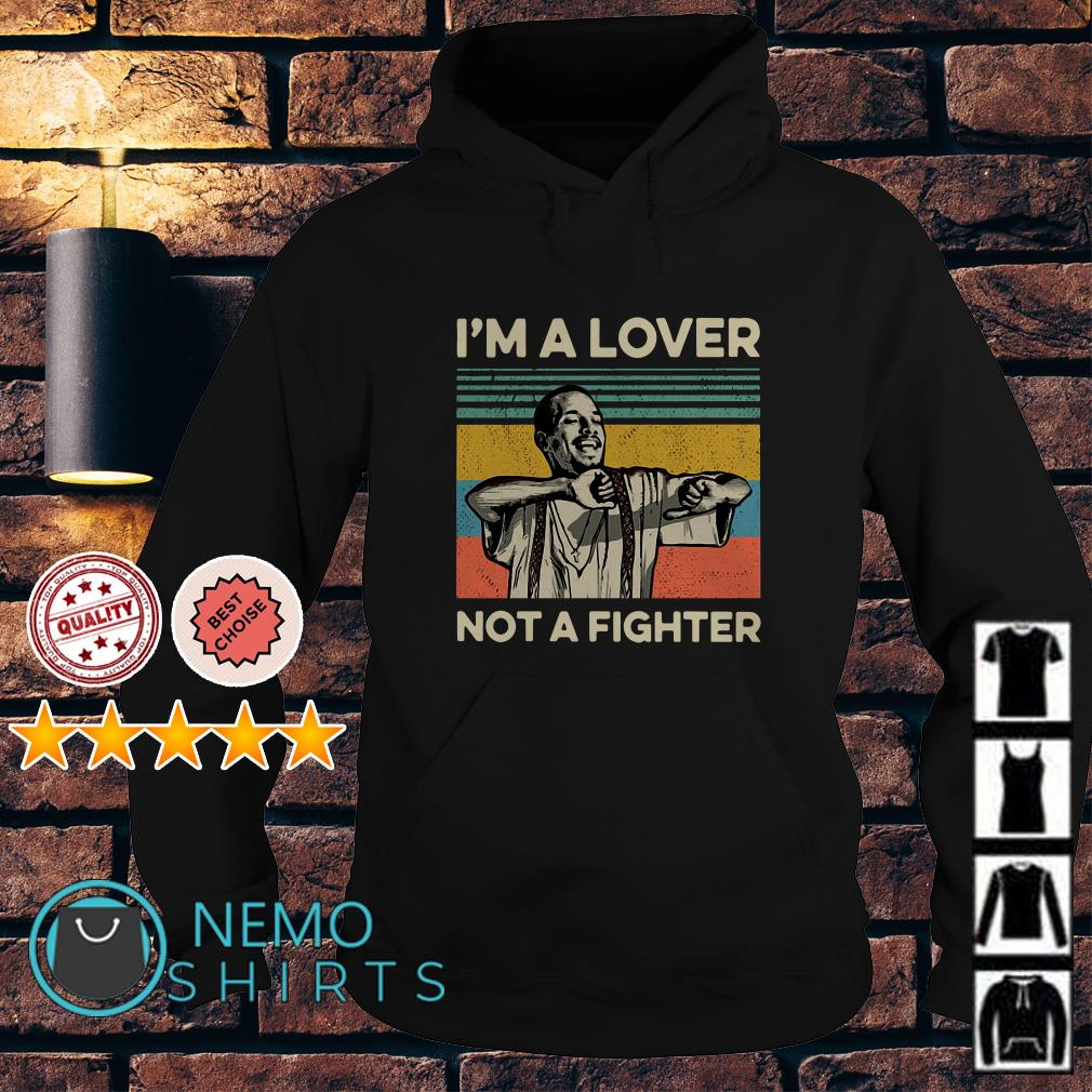Cruzito I'm a lover not a fighter Hoodie