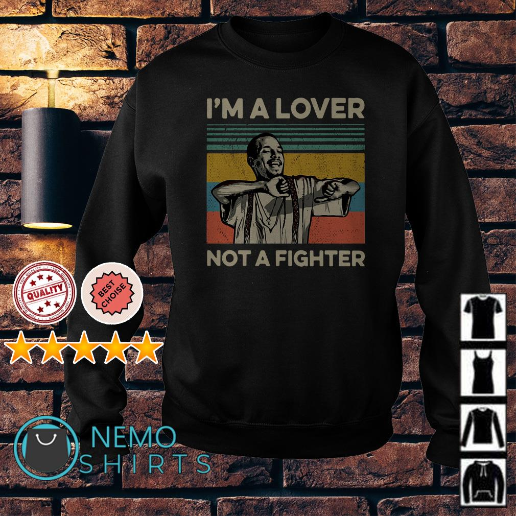 Cruzito I'm a lover not a fighter Sweater