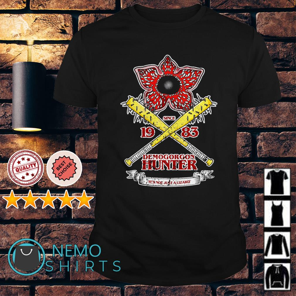 Demogorgon Hunter it's not just a lizard Stranger Things shirt