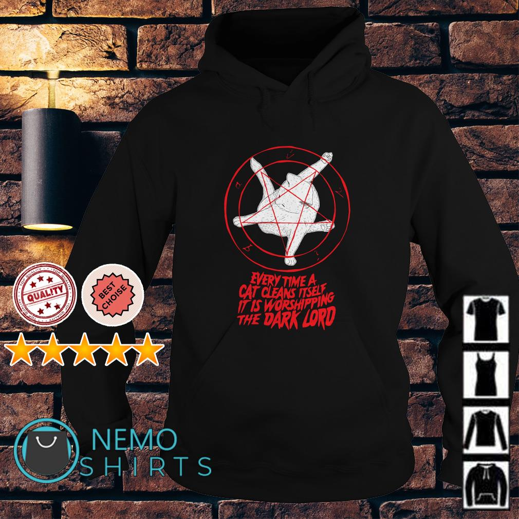 Every time a cat cleans itself it is worshipping the dark lord Hoodie