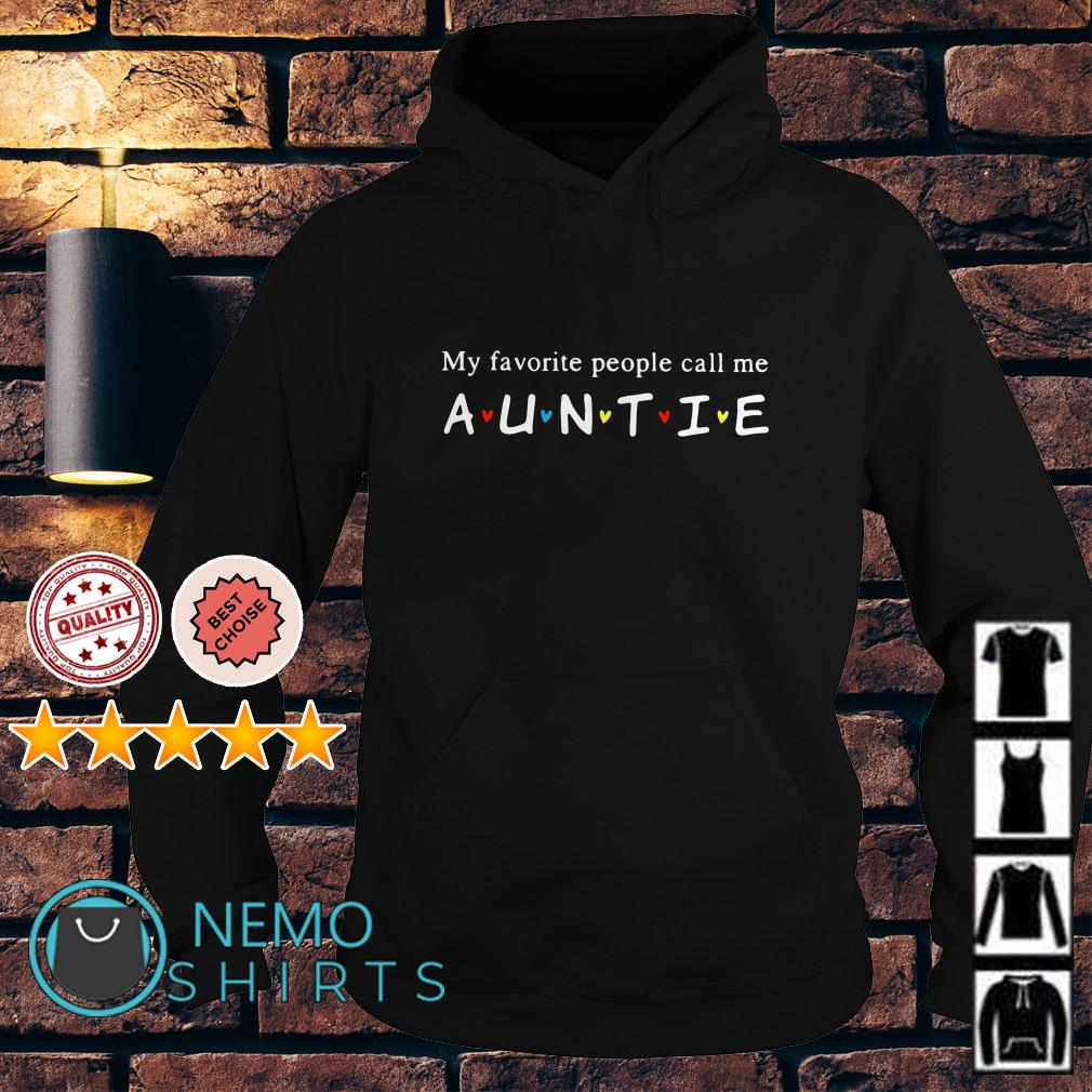 My favorite people call me Auntie Hoodie