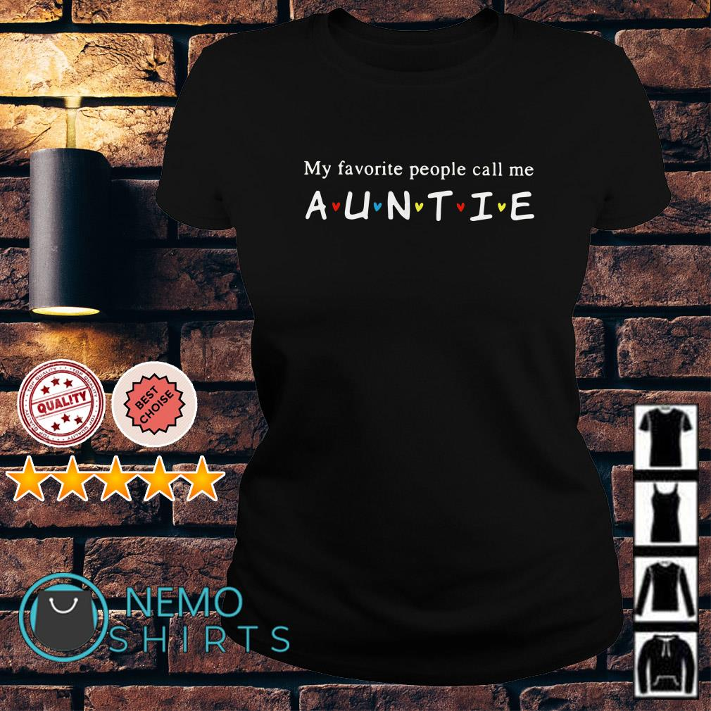 My favorite people call me Auntie Ladies Tee