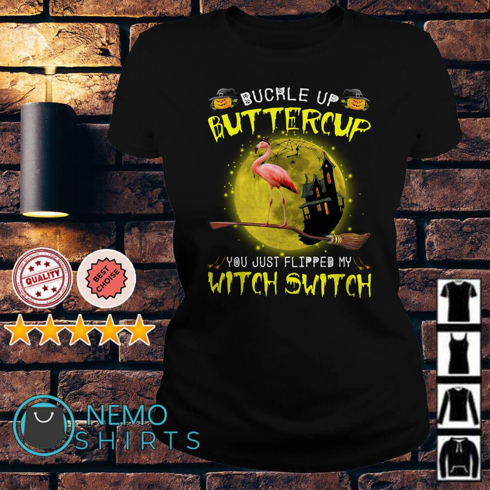 Flamingo buckle up buttercup you just flipped my witch Ladies tee