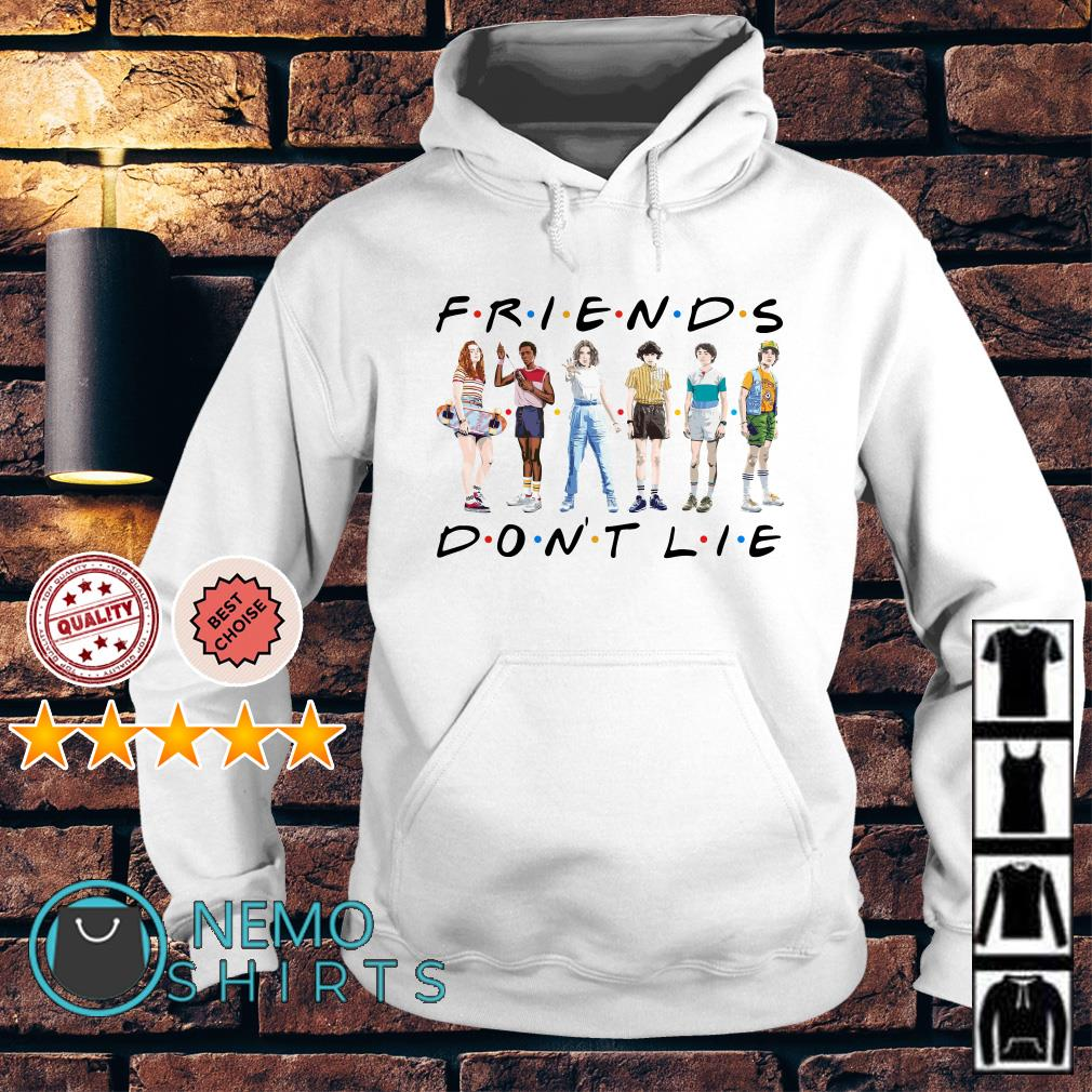 Friends TV show Stranger Things friends don't lie Hoodie