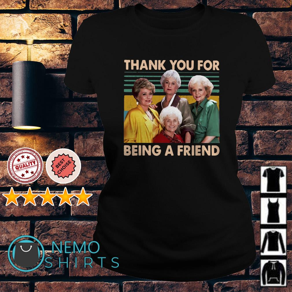 The Golden Girls thank you for being a friend Ladies tee