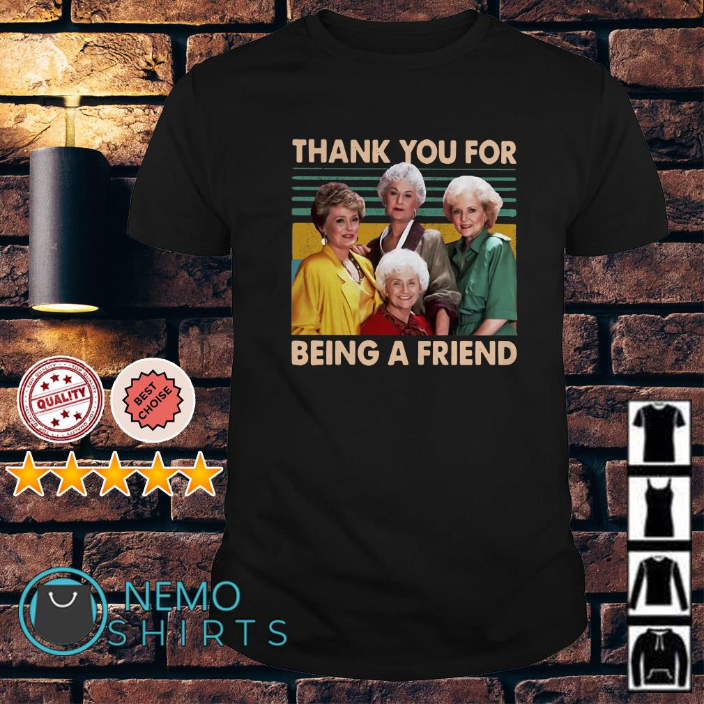 The Golden Girls thank you for being a friend shirt