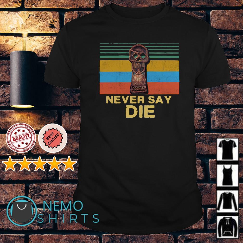 The Goonies Skull never say die vintage shirt