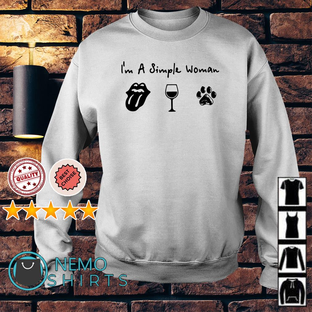 I'm a simple woman I like The Rolling Stones Wine and Dog paw Sweater