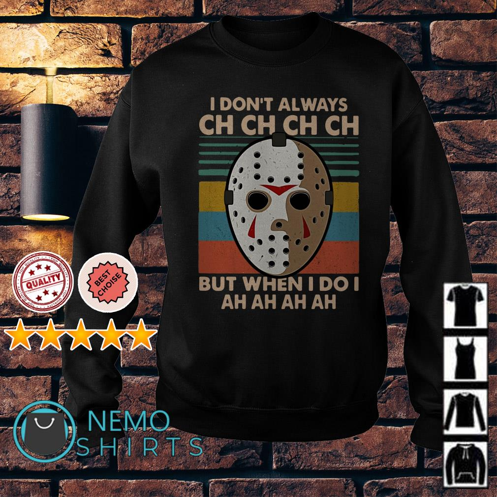 Jason Voorhees I don't always ch ch but when I do I ah ah vintage Sweater